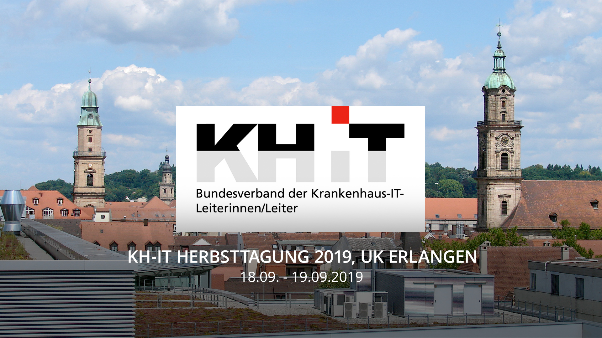 September19 - KH-IT Herbsttagung, UK Erlangen