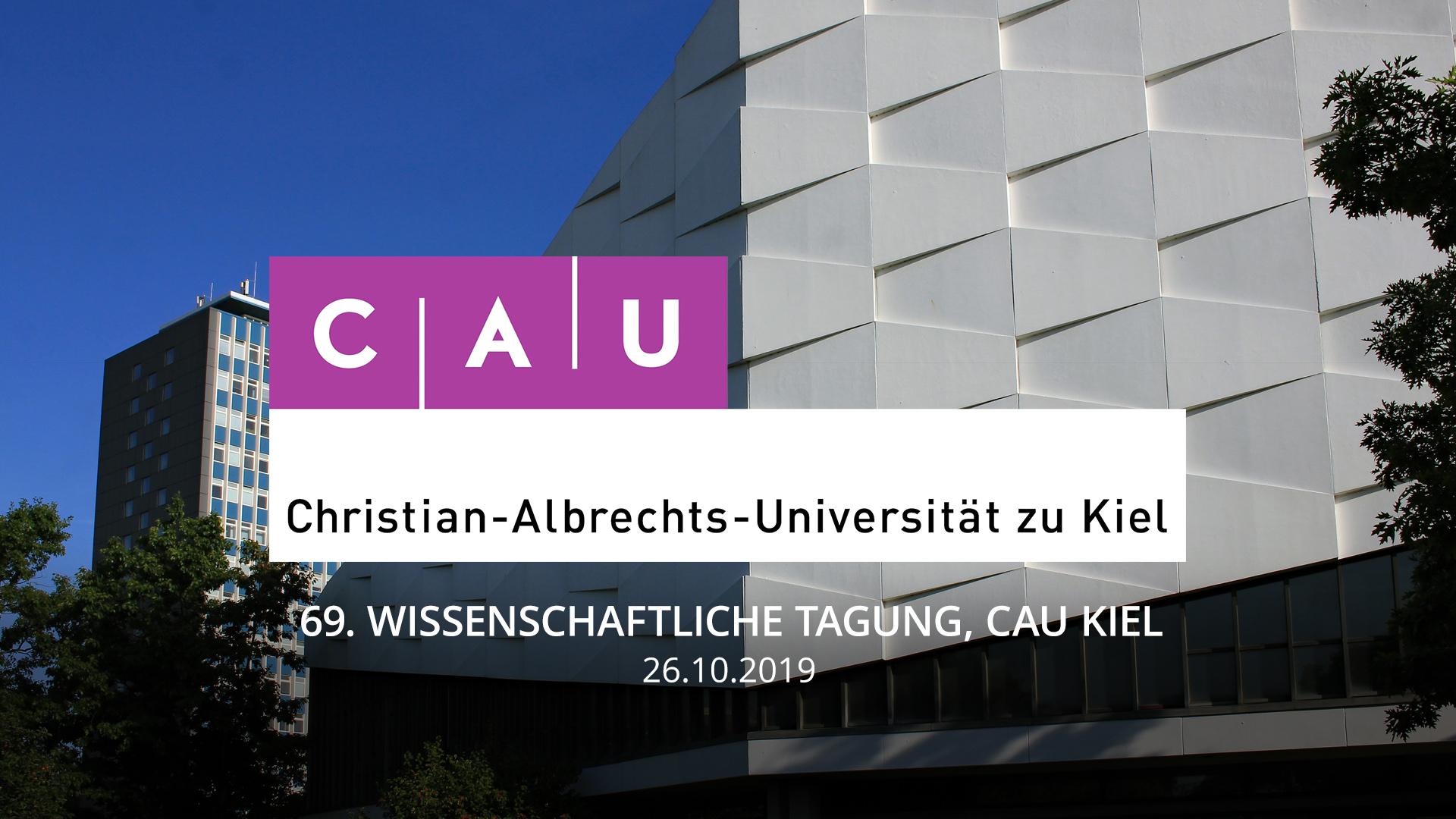 Oktober19 - 69. Wissenschaftliche Tagung, CAU Kiel